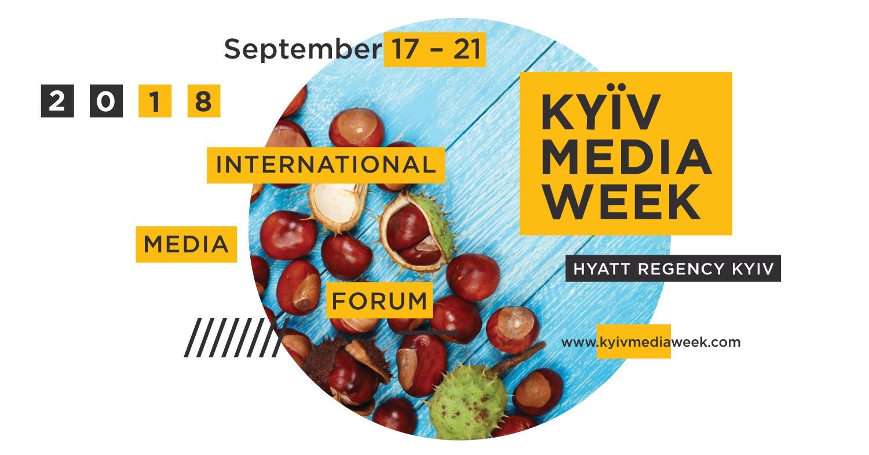 17-21 вересня 2018 року – міжнародний форум Kyiv Media Week